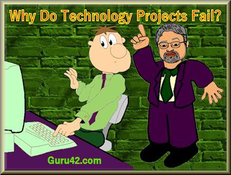 Why Do Technology Projects Fail?